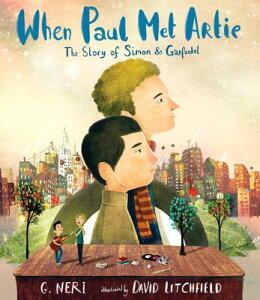 When Paul Met Artie: The Story of Simon & Garfunkel WHEN PAUL MET ARTIE THE STORY [ G. Neri ]