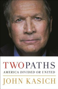 Two Paths: America Divided or United 2 PATHS [ John Kasich ]