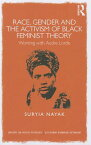 Race, Gender and the Activism of Black Feminist Theory: Working with Audre Lorde [ Suryia Nayak ]