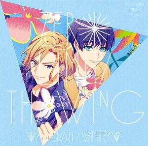 TVアニメ『A3!』SEASON AUTUMN&WINTERエンディング曲 ZERO LIMIT/Thawing