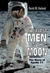 【送料無料】The First Men on the Moon: The Story of Apollo 11 [ David M. Harland ]