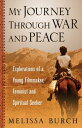 My Journey Through War and Peace: E...