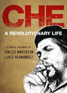 Che: A Revolutionary Life CHE [ Jon Lee Anderson ]
