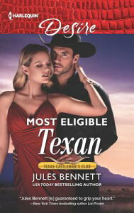 Most Eligible Texan MOST ELIGIBLE TEXAN ORIGINAL/E (Texas Cattleman's Club: Bachelor Auction) [ Jules Bennett ]