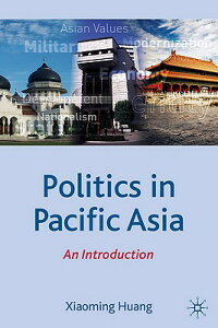 Politics in Pacific Asia: An Introduction POLITICS IN PACIFIC ASIA 2009/ (Comparative Government and Politics (Paperback)) [ X. Huang ]