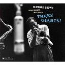 【輸入盤】Three Giants! [ Clifford Brown / Sonny Rollin
