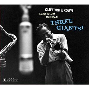 【輸入盤】Three Giants! [ Clifford Brown / Sonny Rollins / Max Roach ]