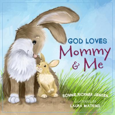 洋書, BOOKS FOR KIDS God Loves Mommy and Me GOD LOVES MOMMY ME Bonnie Rickner Jensen