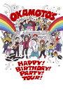 OKAMOTO'S 5th Anniversary HAPPY!BIRTHDAY!PARTY!TOUR!FINAL @日比谷野外大音楽堂 [ OKAMOTO'S ]