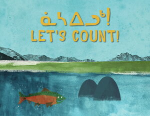 Let's Count! (Inuktitut/English) LETS COUNT (INUKTITUT/ENGLISH) (Arvaaq Books) [ The Jerry Cans ]