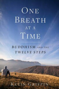 One Breath at a Time: Buddhism and the Twelve Steps 1 BREATH AT A TIME [ Kevin Griffin ]