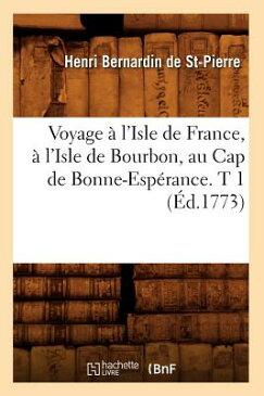 Voyage A L'Isle de France, A L'Isle de Bourbon, Au Cap de Bonne-Esperance. T 1 (Ed.1773) FRE-VOYAGE A LISLE DE FRANCE A (Histoire) [ Henri Bernardin De Saint-Pierre ]