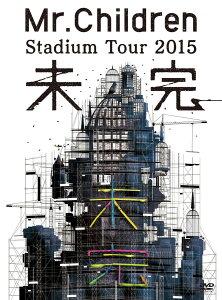 Mr.Children Stadium Tour 2015 未完 [ Mr.Ch…