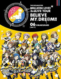 THE IDOLM@STER MILLION LIVE! 3rdLIVE TOUR BELIEVE MY DRE@M!! LIVE Blu-ray 06@MAKUHARI