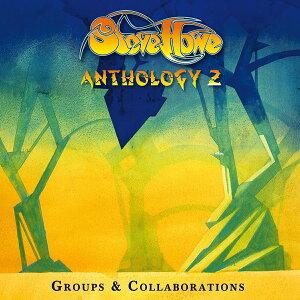 【輸入盤】Anthology 2: Groups & Collaborations [ Steve Howe ]
