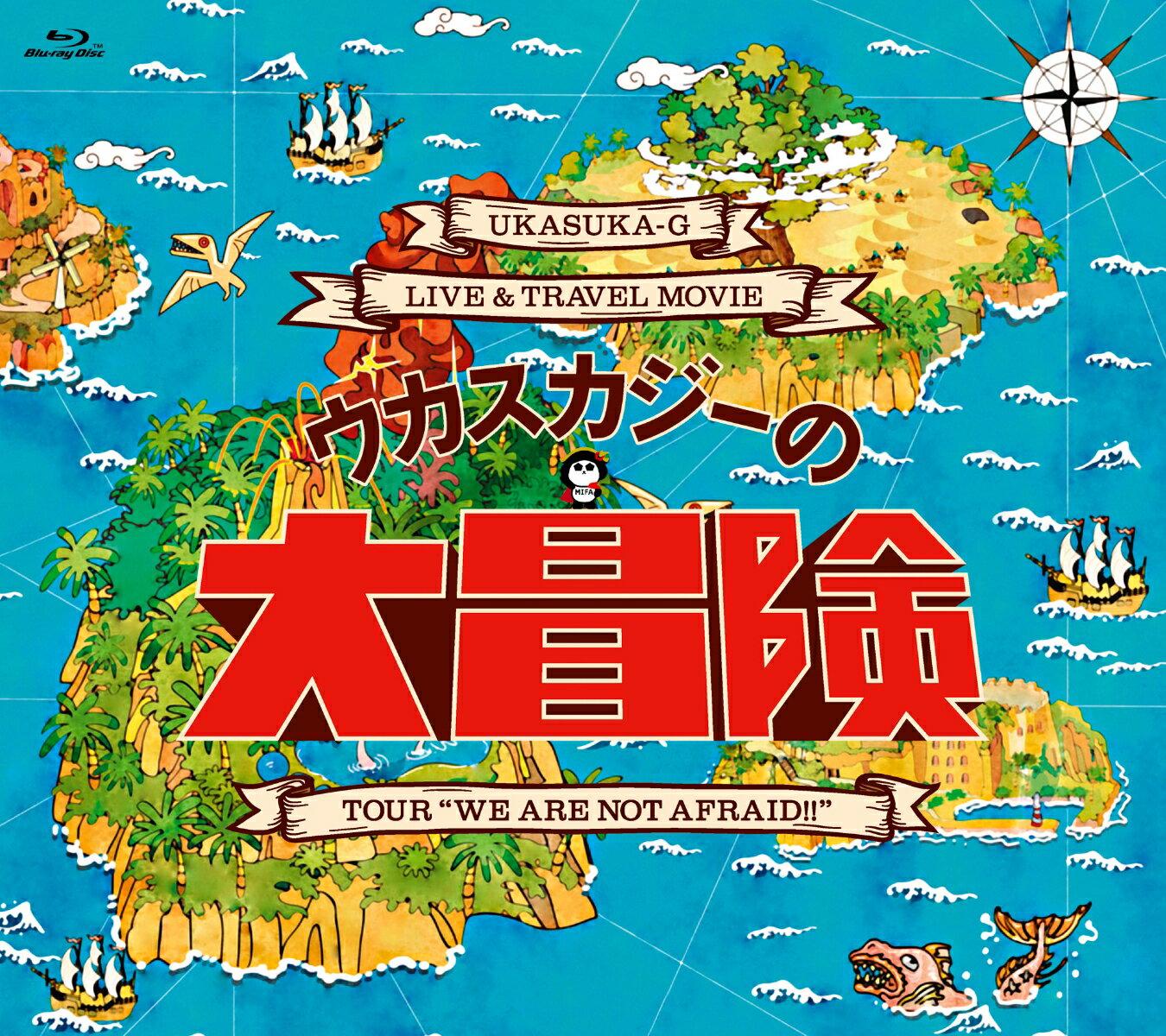 "Live&Travel Blu-ray 「ウカスカジーの大冒険 〜TOUR ""WE ARE NOT AFRAID !!""〜」【Blu-ray】"