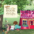 The Belle & Boo Book of Crafts: 25 Enchanting Projects to Make for Children [ Mandy Sutcliffe ]