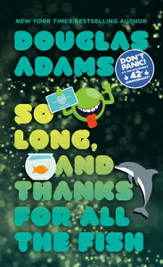 So Long, and Thanks for All the Fish SO LONG & THANKS FOR ALL THE F (Hitchhiker's Guide to the Galaxy) [ Douglas Adams ]