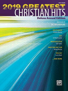 2019 Greatest Christian Hits: Deluxe Annual Edition 2019 GREATEST CHRISTIAN HITS [ Victor Labenske ]