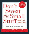 Don't Sweat the Small Stuff . . . and It's All Small Stuff: Simple Ways to Keep the Little Things fr
