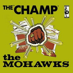 【送料無料】【輸入盤】Champ [ Mohawks ]
