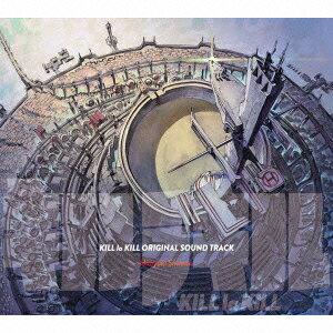 【送料無料】【新作CDポイント2倍対象商品】「キルラキル」オリジナルサウンドトラック [ (アニ...