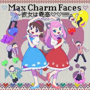 【楽天ブックス限定特典+先着特典】Max Charm Faces 〜彼女は最高!!!!!!〜(ブロマイド+ジャケットイラスト缶バッチ)