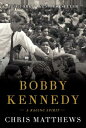 Bobby Kennedy: A Raging Spirit BOBBY KENNEDY [ Chris Matthews ]