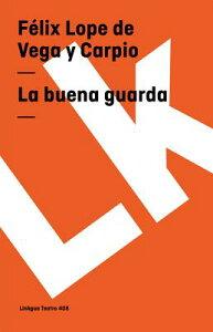 Buena Guarda SPA-BUENA GUARDA (Teatro) [ Felix Lope De Vega y. Carpio ]
