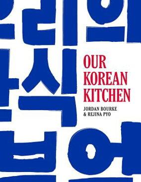 Our Korean Kitchen OUR KOREAN KITCHEN [ Jordan Bourke ]