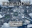 KINGDOM (初回限定盤B 2CD) [ SPYAIR ]