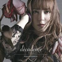 decadence -デカダンスー TVアニメ「されど罪人は竜と踊る」エンディングテーマ (初回限定盤 CD+DVD)