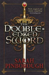 The Double-Edged Sword: Book 1 NOWHERE CHRON BK DOUBLE-EDGE (Nowhere Chronicles) [ Sarah Pinborough ]