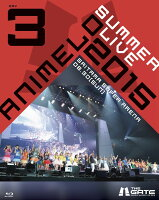 Animelo Summer Live 2015 -THE GATE- 8.30【Blu-ray】
