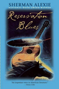 Reservation Blues RESERVATION BLUES [ Sherman Alexie ]