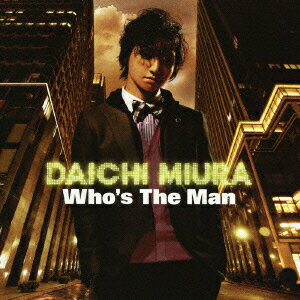 Who's The Man [ 三浦大知 ]