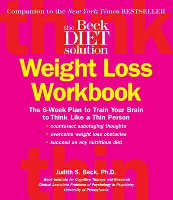 The Beck Diet Weight Loss Workbook: The 6-Week Plan to Train Your Brain to Think Like a Thin Person画像