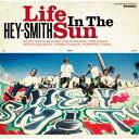 Life In The Sun [ HEY-SMITH ]