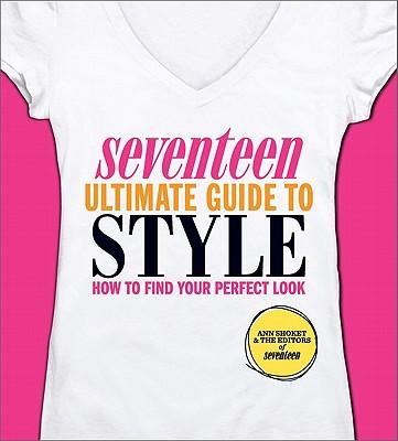 洋書, BOOKS FOR KIDS Seventeen Ultimate Guide to Style: How to Find Your Perfect Look 17 ULTIMATE GT STYLE Ann Shoket