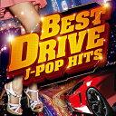 BEST DRIVE J-POP HITS [ (オムニバス) ]