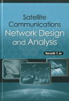Satellite Communications Network Design and Analysis SATELLITE COMMUNICATIONS NETWO [ Kenneth Y. Jo ]