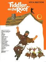 【輸入楽譜】ボック, Jerry & ハーニック, Sheldon: ミュージカル「屋根の上のバイオリン弾き」: ヴォーカル・セレクション