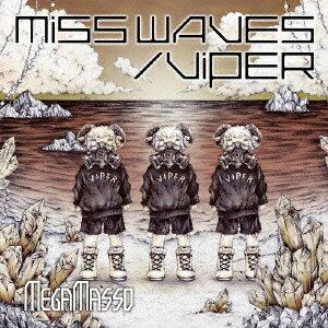 MISS WAVES/VIPER (初回限定B「I know U miss Me」盤) [ MEGAMASSO ]