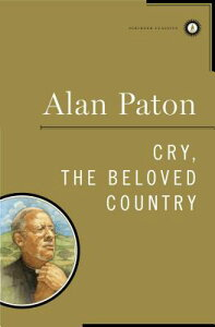 Cry, the Beloved Country CRY THE BELOVED COUNTRY CLASSI [ Alan Paton ]