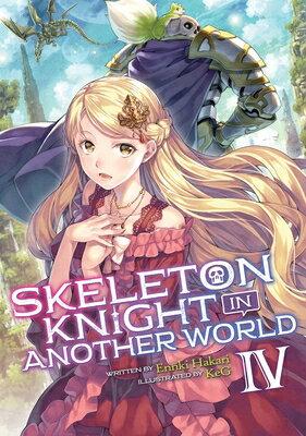 Skeleton Knight in Another World (Light Novel) Vol. 4画像