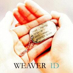 【楽天ブックスならいつでも送料無料】ID (初回限定盤 CD+DVD) [ WEAVER ]