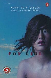 Fox Girl FOX GIRL [ Nora Okja Keller ]