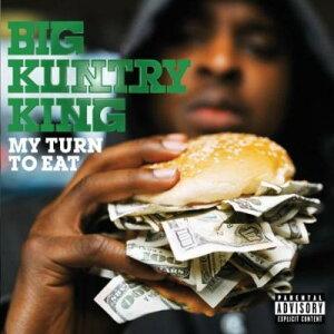 【輸入盤】My Turn To Eat [ Big Kuntry King ]