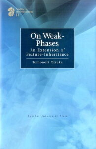 On weak-phases an extension of feature-i (Studies in the humanities) [ 大塚知昇 ]