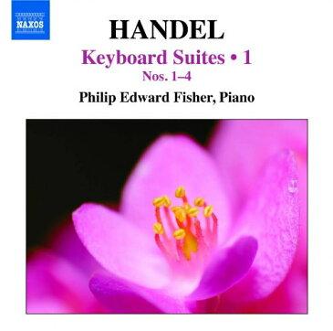 ヘンデル:鍵盤楽器のための組曲集第1集 [ フィリップ・エドワード・フィッシャー (ピアノ) ]
